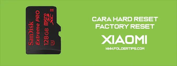 Cara Hard Reset / Factory Reset HP Xiaomi