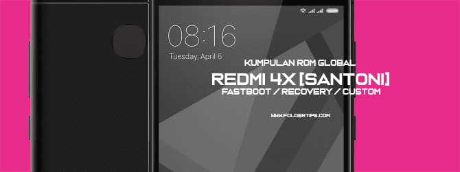 Redmi 4X [Santoni] : Kumpulan ROM MIUI 8/9/10 Global [Fastboot / Recovery]