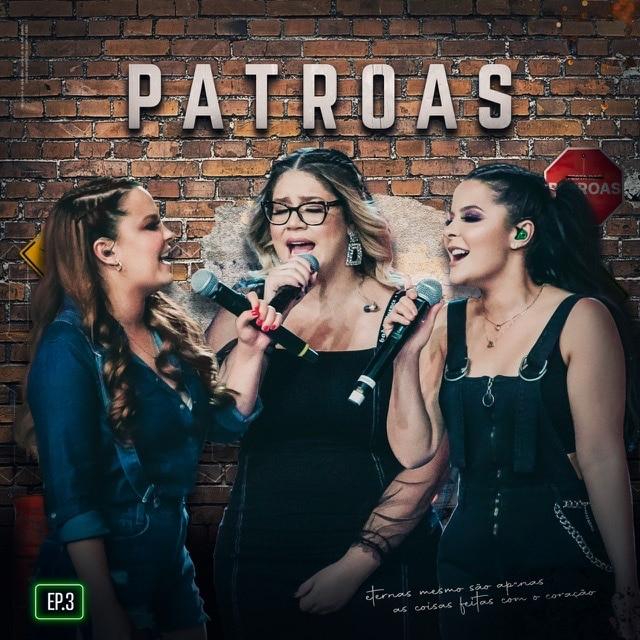 Marília Mendonça, Maiara e Maraisa lançam terceiro EP das Patroas