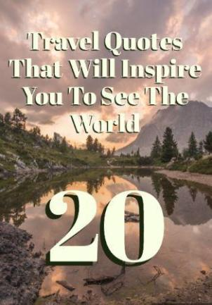 20 Travel Quotes That Will Inspire You To See The World | Best Travel Quotes