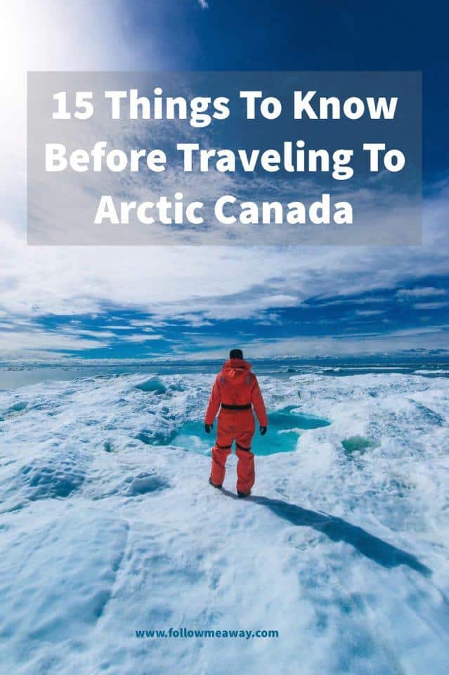 15 Things To Know Before Traveling To Nunavut | Best Canada Travel Itinerary | Visit Canada Travel Tips | Best In Adventure Travel | How To Visit The Arctic Circle | Best Canadian Travel Itinerary | Travel To Nunavut Canada