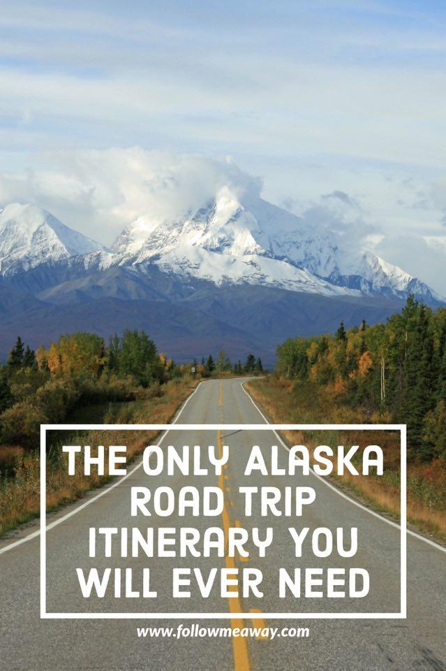 The Only Alaska Road Trip Itinerary You Will Ever Need   The Ultimate Alaska Itinerary For Travel   Top Places To Visit In Alaska   Alaska Travel Tips   Alaska Budget Travel   Top Things To Do In Alaska   How To Take A Road trip In Alaska
