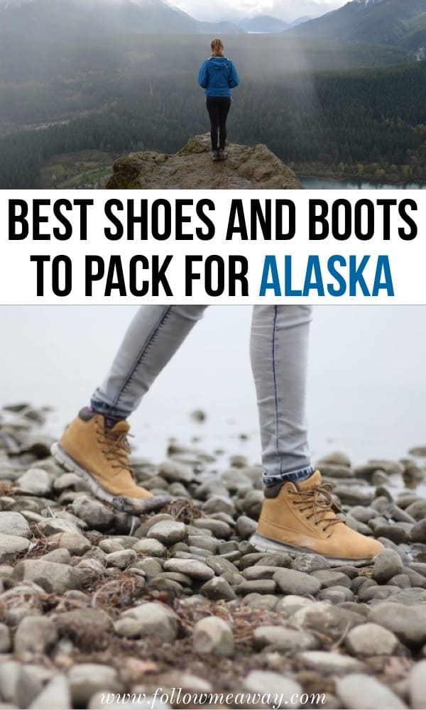 Best Shoes And Boots For Alaska In Winter Or Summer | what shoes to add to your alaska packing list | shoes for an alaska cruise | best shoes for alaska | what to wear in alaska | alaska cruise packing list | best hiking boots for alaska