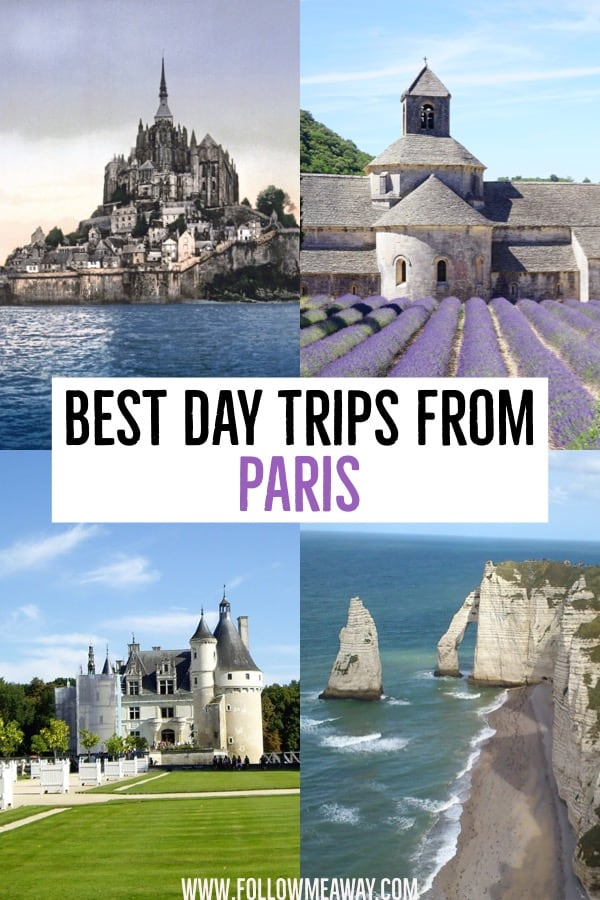 The Very Best Day Trips From Paris And How To Get There |  Easy day trips from Paris | paris day trips | top paris day trip locations | day trips from paris to normandy, mont st michel, giveryny, loire valley, Etretat, London and more!