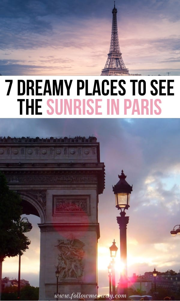 7 Dreamy Places To See The Sunrise In Paris   Best spots for photographing Paris at sunrise   best views of the sunrise in Paris   Paris travel tips   things to add to your Paris itinerary