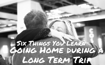 Six Things You Learn Visiting Home During a Long Term Trip.