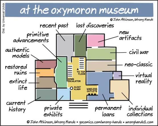 """<a href=""https://wronghands1.com/2017/07/07/at-the-oxymoron-museum/"">at the oxymoron museum</a>"" ©John Atkinson, Wrong Hands"