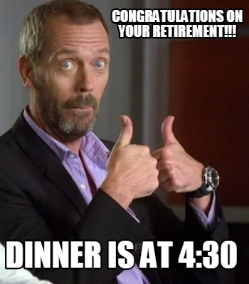 Meme Creator Funny Retirement Yeah Can I Goes Back To Work