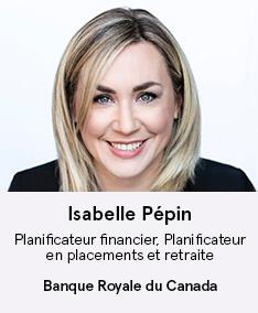 Isabelle Pépin - Banque Royale du Canada - Membre CO À Votre Santé!