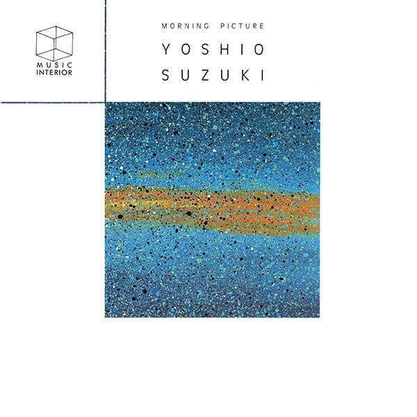 Yoshio Suzuki: Morning Picture (1984) | FOND/SOUND