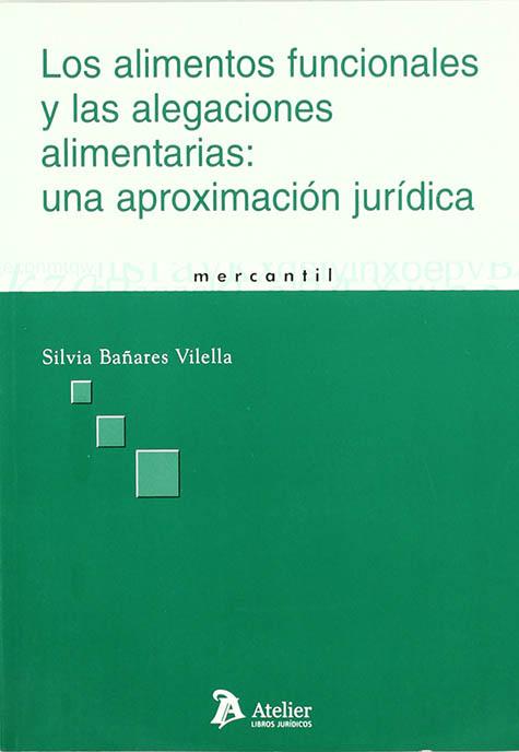 Portada del libro de Silvia Bañares: Los alimentos funcionales y las alegaciones alimentarias