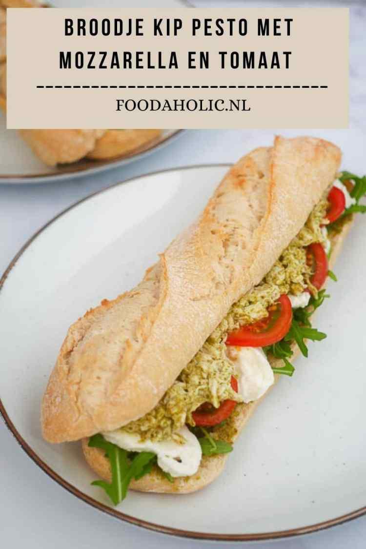 Broodje kip pesto met mozzarella en tomaat   Foodaholic.nl