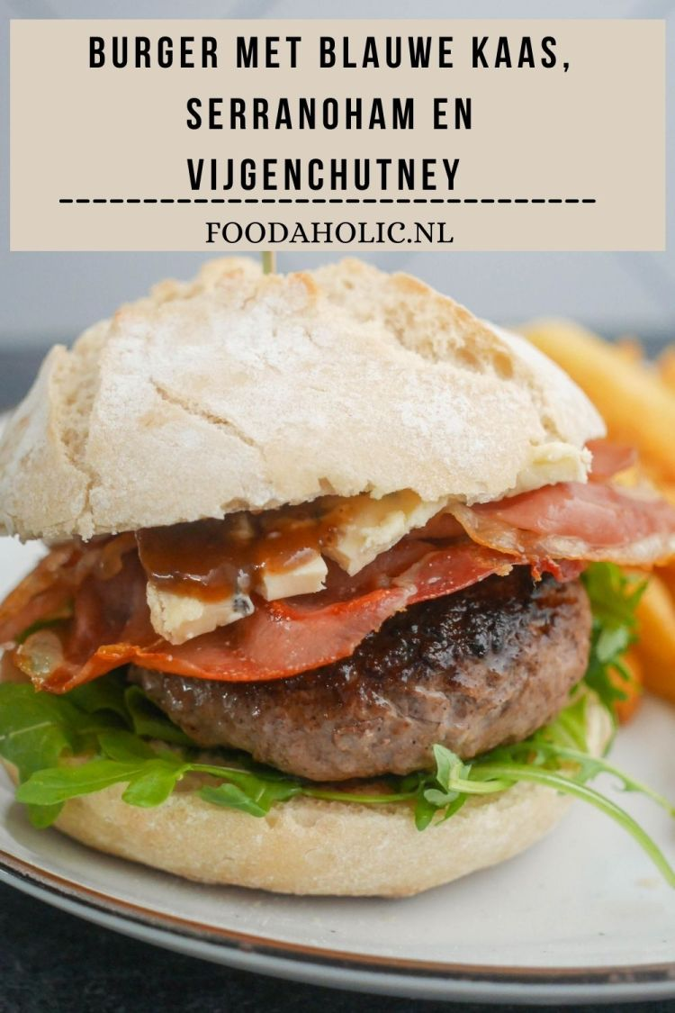 Burger met blauwe kaas, serranoham en vijgenchutney - Pinterest | Foodaholic.nl