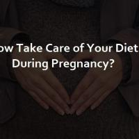 How Take Care of Your Diet During Pregnancy?