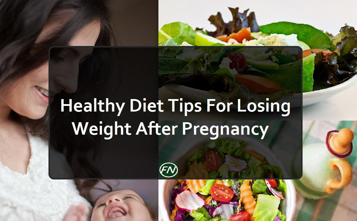 Healthy Diet Tips For Losing Weight After Pregnancy