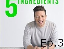Jamie Oliver 5 Ingredients Quick Easy Food Recipe Book Episode3