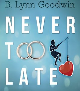 Book Review of B. Lynn Goodwin's Never Too Late : From Wannabe to Wife at 62
