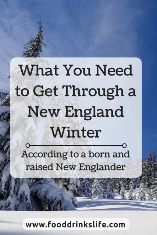 What You Need to get Through a New England Winter | Food Drinks Life
