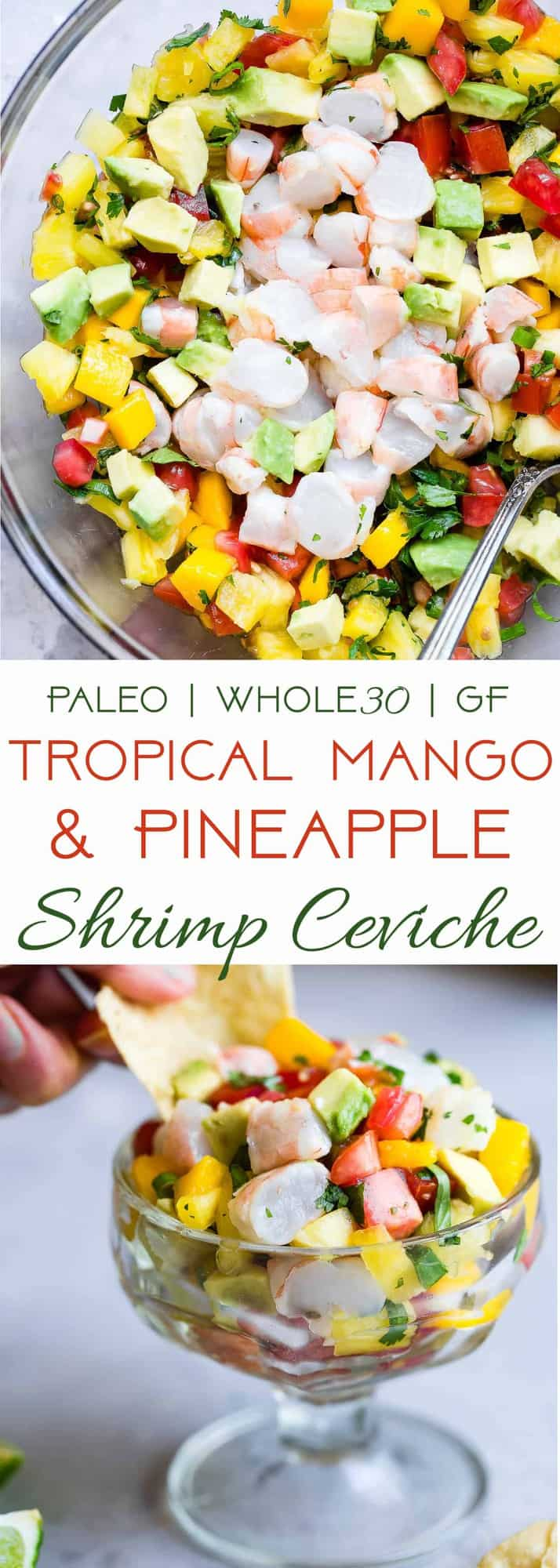 Pineapple Mango Shrimp Ceviche -A quick, easy and super healthy Ceviche Recipethat is under 150 calories, only 1 Freestyle point, paleo and whole30 friendly, gluten free and tastes like a tropical vacation! You gotta try this! | #Foodfaithfitness | #Glutenfree #Paleo #WeightWatchers #Whole30 #Healthy
