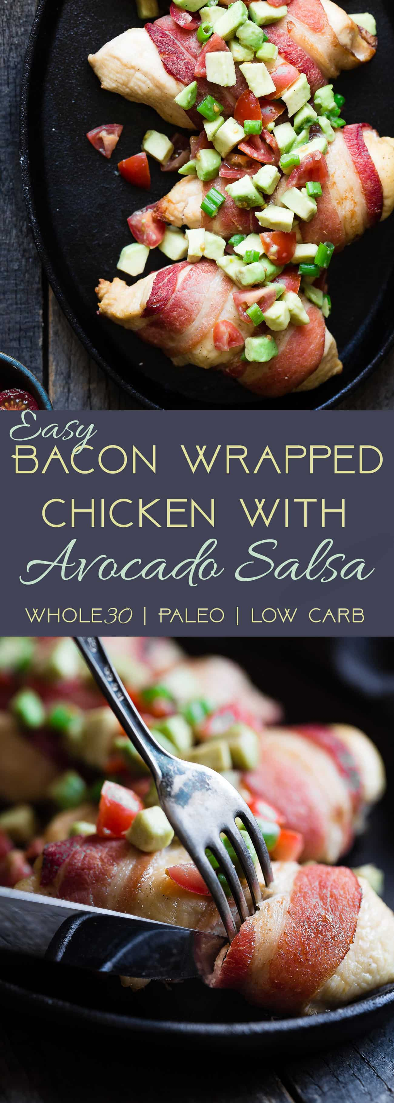 Whole30 Oven Baked Bacon Wrapped Chicken Breast - with a CREAMY, addicting avocado salsa, this is one quick and easy, kid friendly dinner that's paleo, keto and whole30 compliant! | Foodfaithfitness.com | @FoodFaithFit | keto bacon wrapped chicken. paleo bacon wrapped chicken. easy bacon wrapped chicken. low carb bacon wrapped chicken. whole30 chicken recipes. paleo chicken recipes.