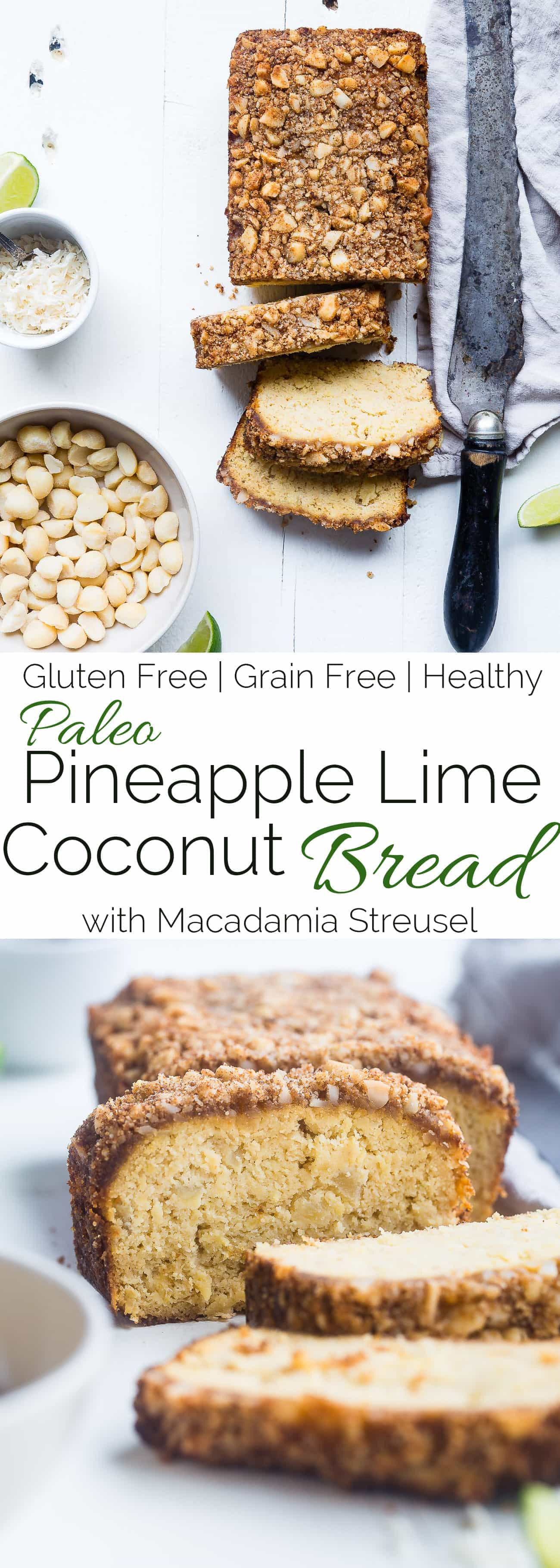 Paleo Pineapple Coconut Lime Bread - This healthy, paleo pineapple bread is a gluten, grain and dairy free summer treat! Complete with macadamia streusel, this will be a crowd pleaser! | Foodfaithfitness.com | @FoodFaithFit