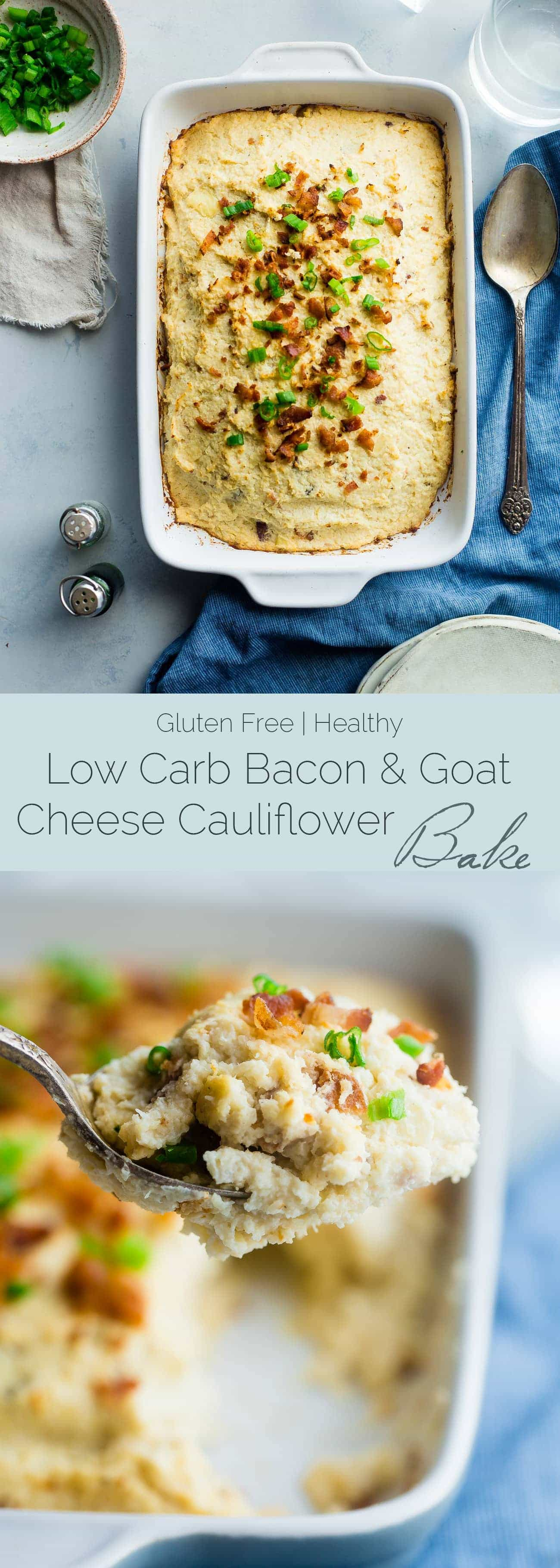 Low Carb Bacon and Goat Cheese Cauliflower Bake - This baked cauliflower is SO creamy and no one ever knows it's made of veggies. You would never guess it's an easy, healthy, low carb and gluten free side dish that even kids love! | Foodfaithfitness.com | @FoodFaithFit
