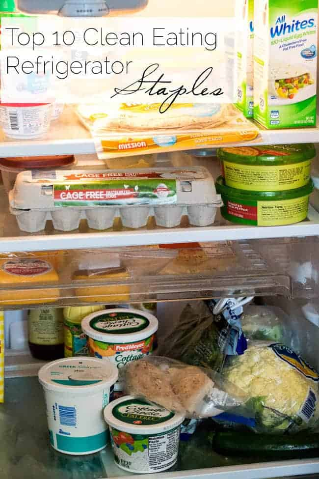 Top 10 Clean Eating Refrigerator Staple | Foodfaithfitness.com |