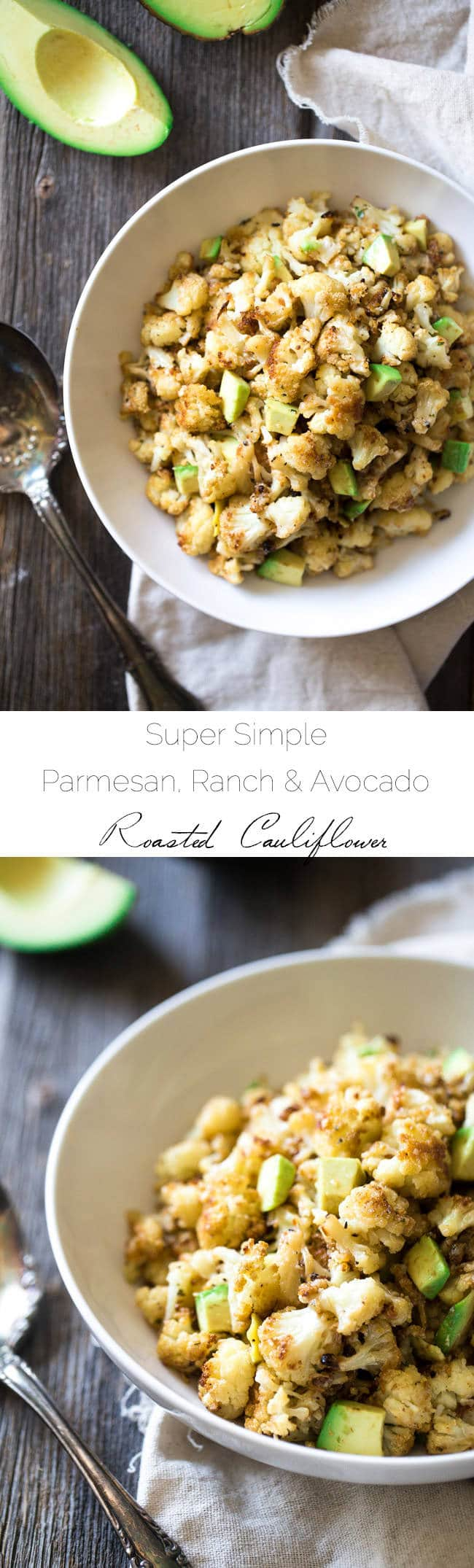 Ranch Roasted Cauliflower with Parmesan and Avocado - A great way to get kids to eat veggies! Healthy, easy, 5 ingredients and ready in 30 mins! | Foodfaithfitness.com | @FoodFaithFit