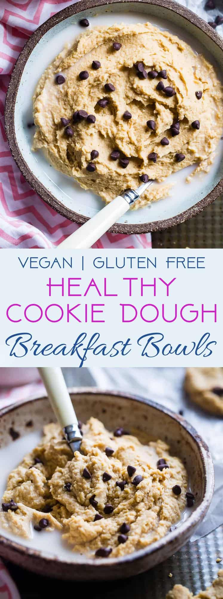 Vegan Cookie Dough Breakfast Bowls - Wake up to cookie dough for breakfast! Make-ahead friendly, gluten/grain/dairy free and packed with protein! Eating a healthy breakfast never tasted so good! | #Foodfaithfitness | #Vegan #Glutenfree #Cookiedough #Dairyfree #Healthy