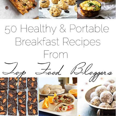 50 Portable, Healthy Breakfast Recipes From Top Bloggers | Foodfaithfitness.com | @FoodFaithFit
