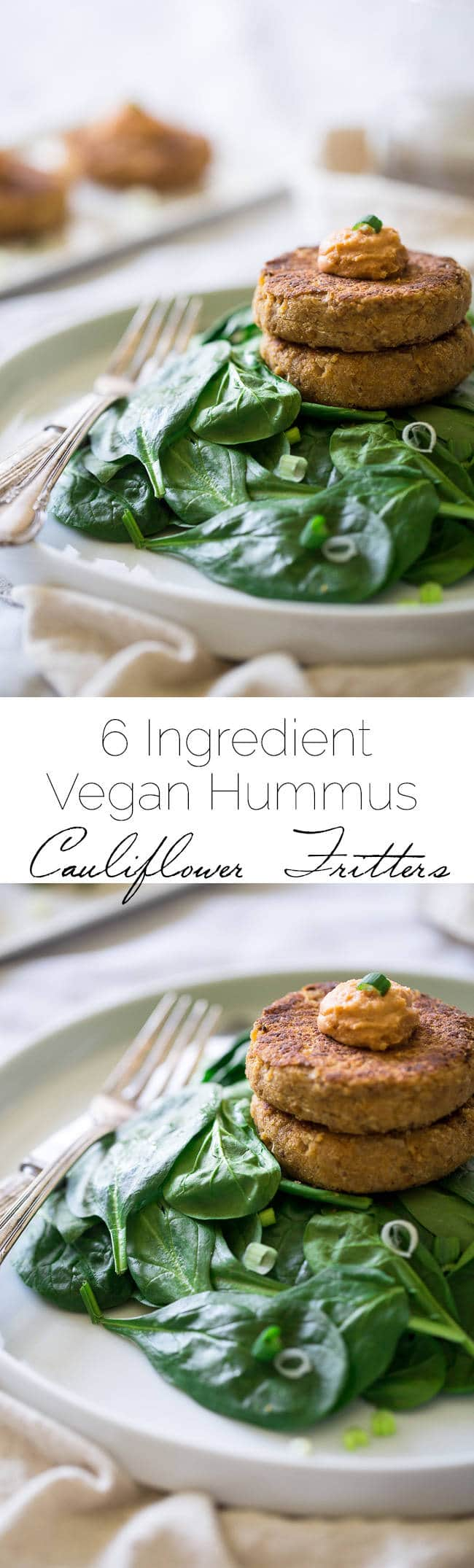 6 Ingredient Vegan Cauliflower Fritters With Hummus - Chickpeas and cauliflower are blended together, pan fried and topped with hummus so they're crispy on the outside and creamy on the inside. A quick, easy and healthy meatless Monday meal for under 350 calories! | Foodfaithfitness.com | @FoodFaithFit