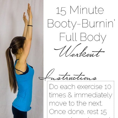 15 Minute Booty Burning Full Body Workout - A quick workout that you can do at home, that will keep you burning calories ALL DAY long! | Foodfaithfitness.com | @FoodFaithFit
