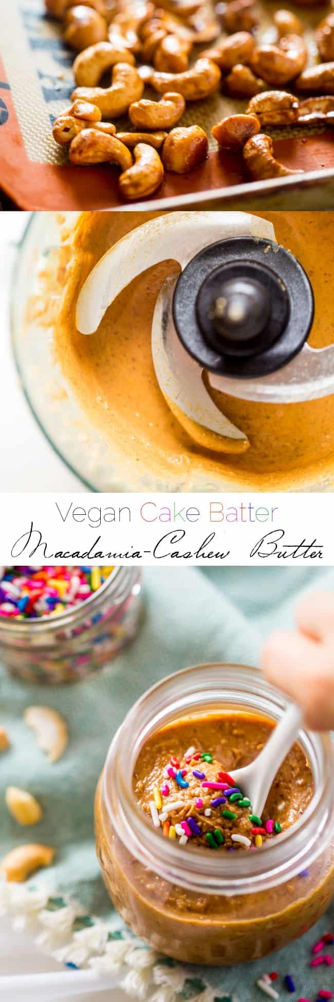 Vegan Cake Batter Macadamia Cashew Butter - This 6 ingredient vegan cake batter cashew butter is made extra delicious with macadamia nuts! It's an easy, healthy spread that tastes like funfetti cake! | Foodfaithfitness.com | @FoodFaithFit