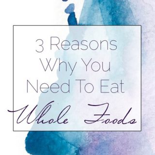 How My Life Changed with A Whole-Food Diet, and 3 Reasons To Eat Whole Foods | Foodfaithfitness.com | @FoodFaithFit