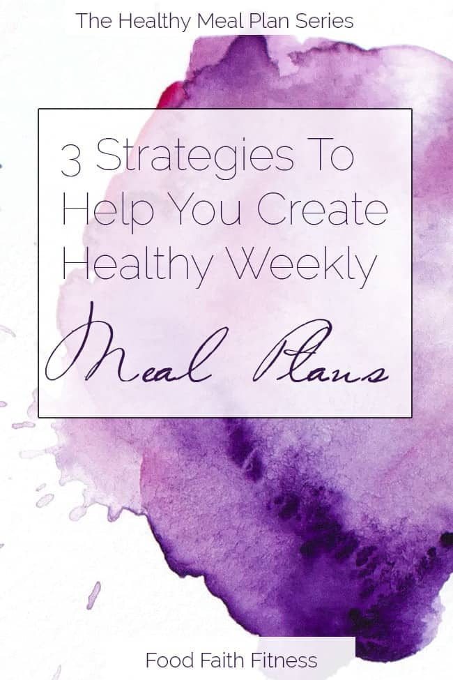 3 Helpful Strategies to Make Healthy Meal Planning Easier! | Foodfaithfitness.com | @FoodFaithFit