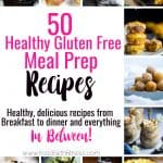 50 Gluten Free Healthy Meal Prep Recipes -Need healthy meal prep ideas for the week? I'm sharing 50 naturally gluten free meal prep recipes, from breakfast to dinner, to try along with FREE healthy weekly meal plans!   #Foodfaithfitness   #Glutenfree #Healthy #MealPrep #Mealplans