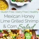 Healthy Honey Lime Grilled Mexican Corn Salad with Shrimp - This quick and easy, gluten free salad is tossed with juicy, smoky shrimp and has a sweet and tangy honey lime vinaigrette! Perfect for summer cook outs! | Foodfaithfitness.com | @FoodFaithFit