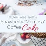 Strawberry Momosa Gluten Free Coffee Cake - This coffee cake tastes like a mimosa and is perfect for Spring brunch or Mother's Day! It's so moist and tender that you'd never know it's healthy and gluten free! | Foodfaithfitness.com | @FoodFaithFit