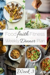 Food Faith Fitness Weekly Dinner Plan Week 3 - A week of healthy recipes all in one place, complete with a printable shopping list and nutrition information! | FoodFaithFitness.com | @FoodFaithFit
