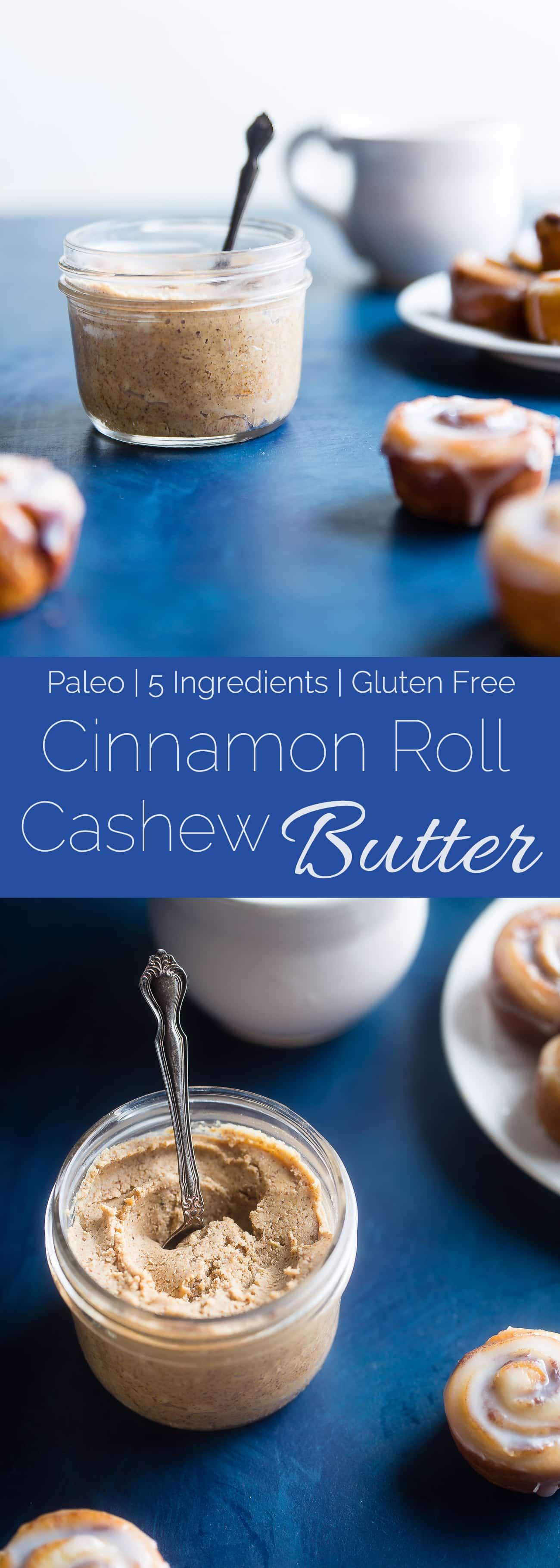 Collage image of homemade cinnamon roll cashew butter. Recipe on Foodfaithfitness.com