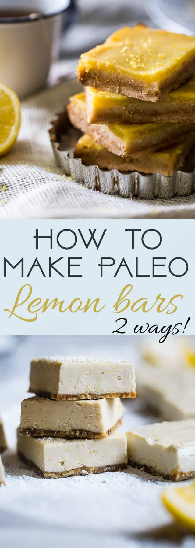 How To Make Paleo Lemon Bars - Ever wondered how to make healthy lemon bars? Learn two easy ways - baked and no bake - to make your favorite treat under 5 ingredients and gluten free, dairy and grain free! | Foodfaithfitness.com | @FoodFaithFit