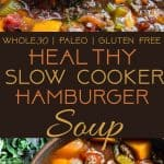 Paleo Slow Cooker Hamburger Soup -  This easy, healthy hamburger soup is made in the slow cooker and is a grain/dairy/sugar/gluten free and whole30 dinner that the whole family will love! Makes great leftovers too!  | Foodfaithfitness.com | @FoodFaithFit