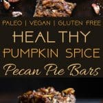 Pumpkin Spice Vegan Pecan Pie Bars -These easy, healthy pecan pie bars are only 8 ingredients and have a pumpkin spice spin! A gluten/grain/dairy/egg free dessert for Thanksgiving that's paleo friendly! | Foodfaithfitness.com | @FoodFaithFit