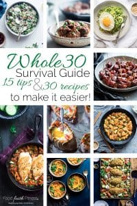 Whole30 Survival Guide - 30 Tried and True Whole30 Compliant Recipes  and 15 tips to make your 30 days a whole lot easier! | Foodfaithfitness.com | @FoodFaithFit