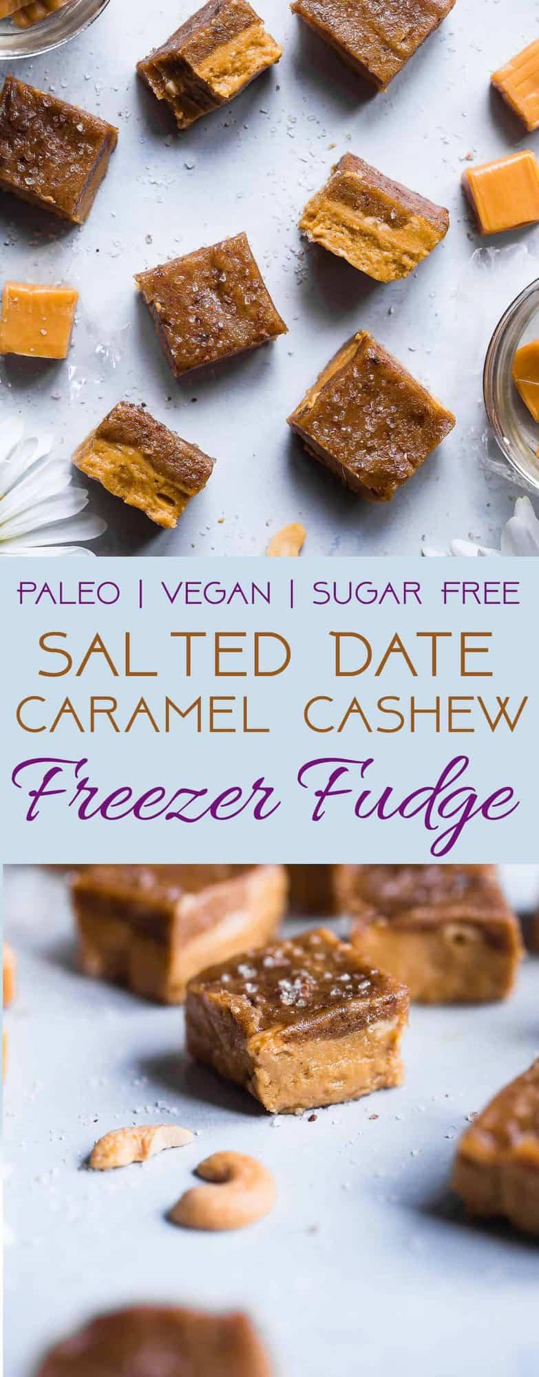 Salted Date Caramel Cashew Freezer Fudge -This easy, CREAMY, sugar free vegan fudge is topped with a salted date caramel and made in the freezer! No candy thermometerneeded!Gluten free, grain free and paleo friendly too! | | #Foodfaithfitness | #Paleo #Vegan #Sugarfree #Glutenfree #Healthy