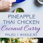 Paleo Thai PineappleChicken Curry -This quick and easyPaleo Chicken Curry uses coconut milk to make it extra creamy, and is naturally sweetened with pineapple! It's a spicy-sweet dinner that is gluten/grain/dairy/sugar free and whole30 compliant!   #Foodfaithfitness   #Whole30 #Glutenfree #Paleo #Curry #Dairyfree