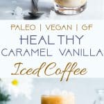 Paleo Homemade Caramel Vanilla Iced Coffee -Tastes WAY better than the coffee shop, is under 200 calories and is SO easy to make! Paleo and vegan friendly and gluten/grain/dairy/refined sugar free too! | #Foodfaithfitness | #Vegan #Paleo #Healthy #Glutenfree #Dairyfree