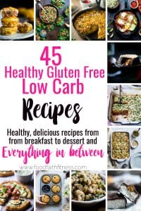 45 Easy Healthy Low Carb Recipes - Need some easy and healthy low carb recipes? This roundup has 45 gluten free recipes from breakfast to dessert, with everything in between! You will find something for EVERYONE here! | #Foodfaithfitness | #Glutenfree #Lowcarb #Keto #Healthy #Roundup