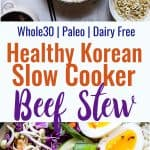 Slow Cooker Whole30 Korean Beef Stew - This Paleo Korean Beef Stew is made in the crock pot for an easy gluten/grain/dairy/sugar free weeknight dinner with addicting spicy-sweet flavor! It's healthy comfort food at it's best!  | #Foodfaithfitness | #Glutenfree #Paleo #Whole30 #Slowcooker #Healthy