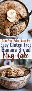 Easy Gluten Free Banana Bread Mug Cake -Want banana bread right now? Yes you do! Make this 5 minute, healthy, gluten free and paleo friendly banana bread in a mug! No waiting to cool nonsense! | #Foodfaithfitness | #Glutenfree #paleo #grainfree #bananabread #healthy